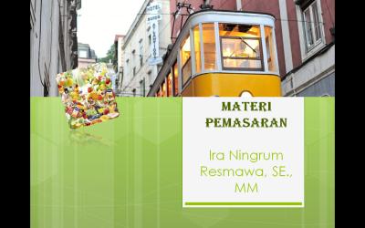 Materi Perkuliahan Pemasaran – IRA NINGRUM RESMAWA, SE., MM