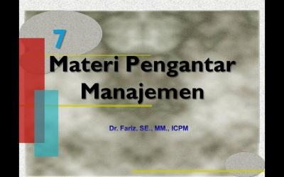 Materi Perkuliahan Pengantar Manajemen – DR. FARIZ, SE., MM., ICPM