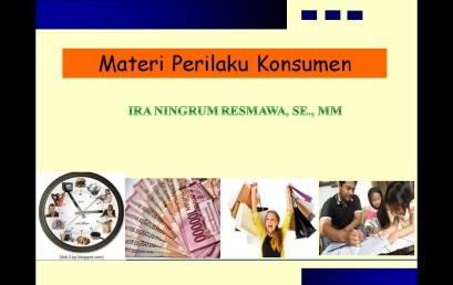 Materi Perkuliahan Perilaku Konsumen – IRA NINGRUM RESMAWA, SE., MM