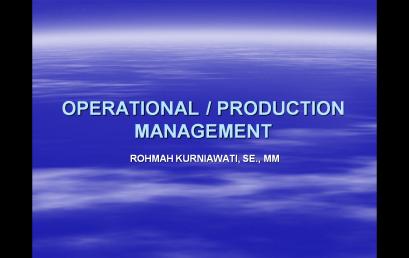Materi Perkuliahan Manajemen Operasi dan Rantai Pasok – ROHMAH KURNIAWATI, SE., MM